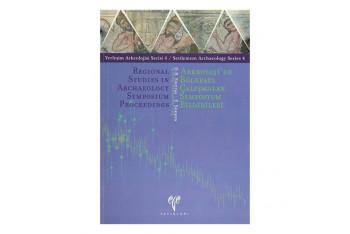 Arkeolojide Bölgesel Çalışmalar Sempozyum Bildirileri / Regional Studies In Archaeology Symposium Proceedings