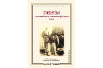 DERSİM - Jandarma Umum Kumandanlığı Raporu 1932