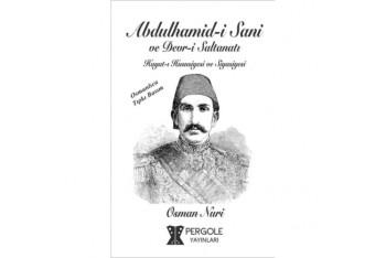 Abdülhamidi Sani Devri Saltanatı Hayatı Hususiye ve Siyasiyesi