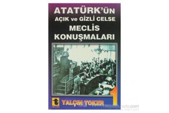 Atatürkün Açık ve Gizli Celse Meclis Konuşmaları 1