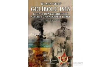 Gelibolu 1915 - Birinci Dünya Harbinde Alman Türk Askeri İttifakı