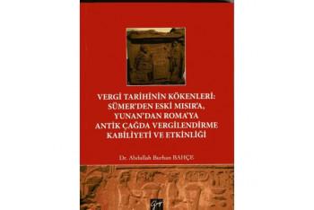 Vergi Tarihinin Kökenleri Sümer'den Eski Mısır'a Yunan'dan Roma'ya Antik Çağda Vergilendirme Kabiliyeti ve Etkinliği